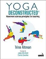 Yoga Deconstructed: Transitioning from Rehabilitation Back into the Yoga Studio