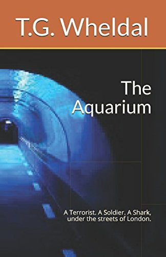 The Aquarium: A Terrorist. A Soldier. AShark, under the streets of London.