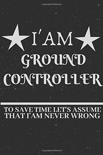 GROUND CONTROLLER : DAILY WEEKLY MONTHLY NOTEBOOK,JOURNAL PLANNER 2020 FUNNY GIFT IDEA 'TO DO LIST'