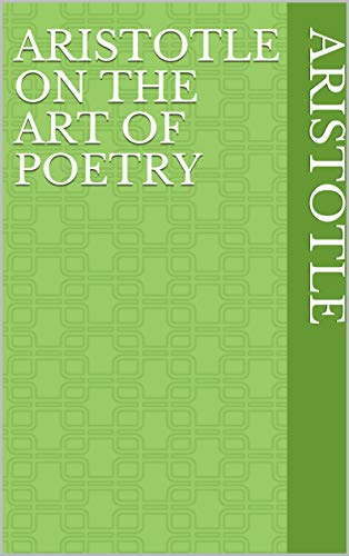 Aristotle on the art of poetry (English Edition)