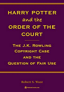 Harry Potter & the Order of the Court: The J.K. Rowling Copyright Case and the Question of Fair Use