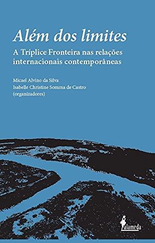 Além dos Limites: a Tríplice Fronteira nas Relações Internacionais Contemporâneas