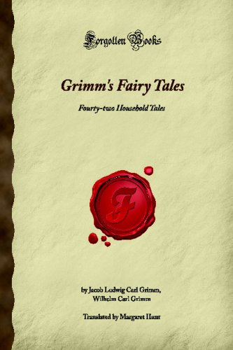Grimm's Fairy Tales: Fourty-two Household Tales (Forgotten Books)