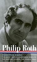 Philip Roth: Zuckerman Bound: A Trilogy & Epilogue 1979-1985 (LOA #175): The Ghost Writer / Zuckerman Unbound / The Anatomy Lesson / The Prague Orgy (Library of America Philip Roth Edition)