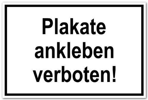 Hinweisschild aus Kunststoff - Plakate ankleben verboten! - 30 x 45 cm
