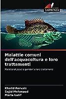 Malattie comuni dell'acquacoltura e loro trattamenti: Malattie di pesci e gamberi e loro trattamenti