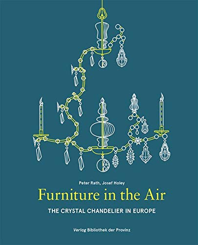 Furniture in the Air: The Crystal Chandelier in Europe