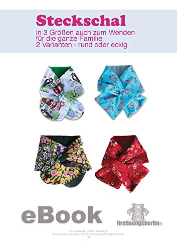 Steckschal in 3 Größen für die ganze Familie nähen - Schnittmuster und Anleitung von firstloungeberlin: Ausführliches Nähbuch mit Schnittmuster zum Sofort-Download - Nähen des Steckschals in 3 Größen