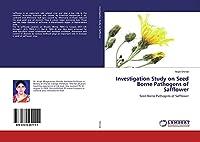 Investigation Study on Seed Borne Pathogens of Safflower: Seed Borne Pathogens of Safflower