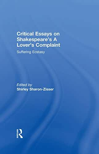 Critical Essays on Shakespeare's A Lover's Complaint: Suffering Ecstasy (English Edition)