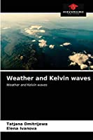 Weather and Kelvin waves