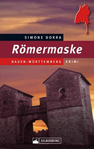Römermaske: Baden-Württemberg-Krimi