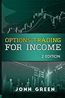 Options Trading for Income 2 Edition