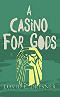 A Casino For Gods: The Allies of Theo Book Three