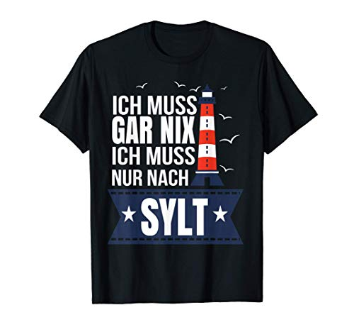 Sylt Geschenke Amrum Norderney Nordsee Ostsee Nordfriesland T-Shirt