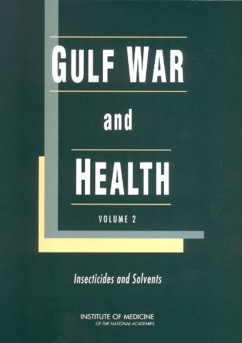 Gulf War and Health: Volume 2. Insecticides and Solvents (English Edition)