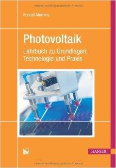 Photovoltaik: Lehrbuch zu Grundlagen, Technologie und Praxis ( 6. Oktober 2011 )