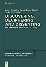 Discovering, Deciphering and Dissenting: Ben Sira Manuscripts after 120 years
