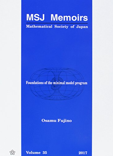Foundations Of The Minimal Model Program: 35 (Mathematical Society Of Japan Memoirs)