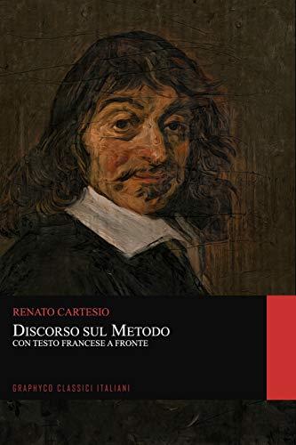 Discorso sul Metodo. Con Testo Francese a Fronte (Graphyco Classici Italiani)