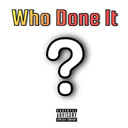 Who Done It Explicit By Kid Conz Feat White Owl On Amazon Music Unlimited