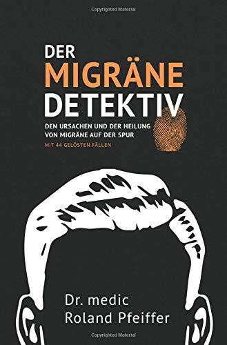 Der Migräne-Detektiv