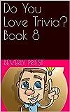 Do You Love Trivia? Book 8 (English Edition)