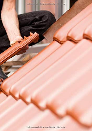 Bautagebuch für Dachdecker: zum selber eintragen, 75 Bauprojekte Schieferhammer