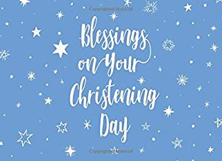 Blessings On Your Christening Day: Blue Christening Guest Book with Space for up to 100 Guests to Leave Messages, Wishes and Blessings PLUS Gift Log