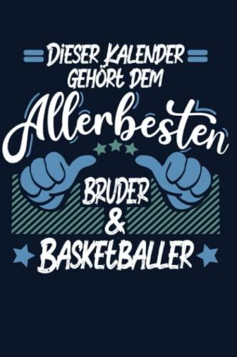 Kalender: Bruder Basketballer Kalender 2022   Kalender & Notizbuch  Geschenk Basketballer   6x9 Format (15,24 x 22,86 cm)