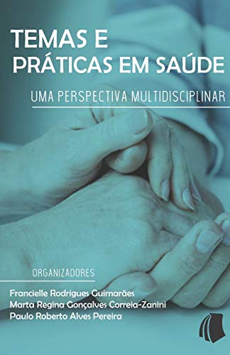 Temas e Práticas em Saúde: uma perspectiva multidisciplinar