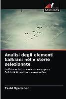 Analisi degli elementi kafkiani nelle storie selezionate