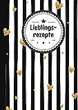 Meine liebsten Rezepte zum Eintragen: Das Personalisierte Rezeptbuch mit Register zum Eintragen und Selberschreiben der besten Rezepte