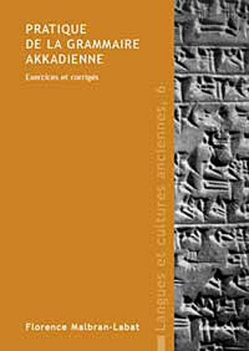 Pratique de la grammaire akkadienne : Exercices et corrigés PDF Books