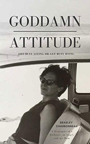 Goddamn Attitude: Get Busy Living or Get Busy Dying (English Edition)