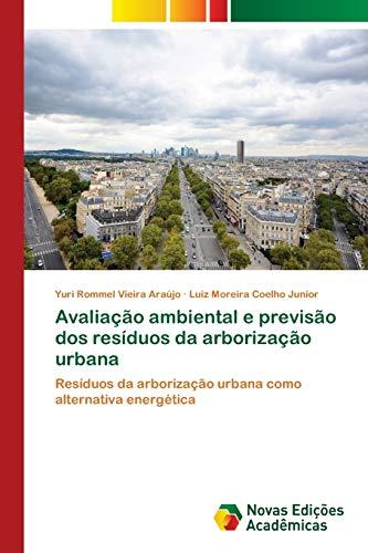 Avaliação ambiental e previsão dos resíduos da arborização urbana