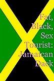 Fat, Black, Sex Tourist: Jamaican Dack (English Edition)