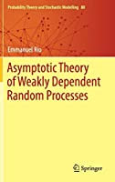 Asymptotic Theory of Weakly Dependent Random Processes (Probability Theory and Stochastic Modelling (80))