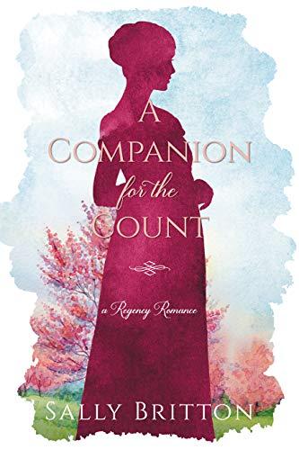 A Companion for the Count: A Regency Romance (Clairvoir Castle Romances Book 2) by [Sally Britton]