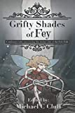 Grifty Shades of Fey: Cautionary Tales Uncovering the Dark Side of the Fair Folk