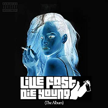 Live Fast, Die Young (The Album)