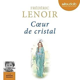 Cœur de cristal                   De :                                                                                                                                 Frédéric Lenoir                               Lu par :                                                                                                                                 Emmanuel Dekoninck                      Durée : 2 h et 54 min     17 notations     Global 4,5