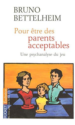 POUR ETRE PARENTS ACCEPTABLES