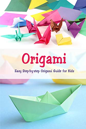 Origami: Easy Step-by-step Origami Guide for Kids: Origami Book (English Edition)