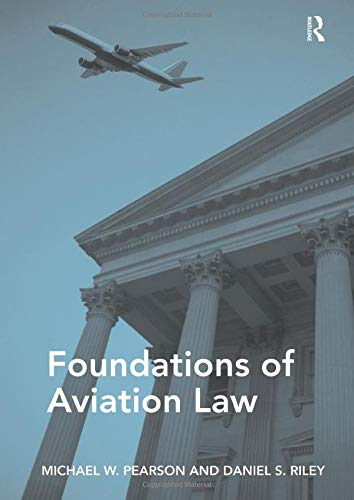 Compare Textbook Prices for Foundations of Aviation Law 1 Edition ISBN 9781472445636 by Pearson, Michael W.,Riley, Daniel S.