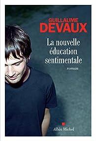 La nouvelle éducation sentimentale par Guillaume Devaux
