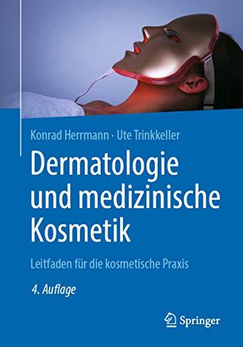 Dermatologie und medizinische Kosmetik: Leitfaden für die kosmetische Praxis