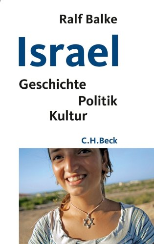 Israel: Geschichte, Politik, Kultur (Beck'sche Reihe 886)