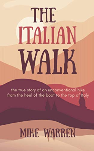 Compare Textbook Prices for The Italian Walk  ISBN 9798581456668 by Warren, Mike