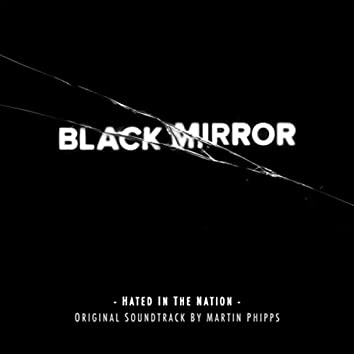 Black Mirror: Hated in the Nation (Original Soundtrack by Martin Phipps)
